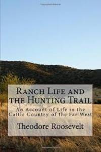image of Ranch Life and the Hunting Trail: An Account of Life in the Cattle Country of the Far West