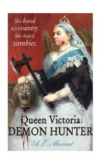Queen Victoria: Demon Hunter (She loved her country. She hated zombies)