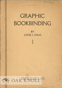GRAPHIC BOOKBINDING A COMPLETE TEXT DESIGNED FOR SELF-INSTRUCTION AND PRESENTED THROUGH NUMBERED...