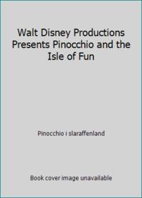 Walt Disney Productions Presents Pinocchio and the Isle of Fun