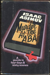 MURDER AT THE ABA: A PUZZLE IN FOUR DAYS AND SIXTY SCENES by  Isaac Asimov - First edition - 1976 - from John W. Knott, Jr., Bookseller, ABAA/ILAB and Biblio.com