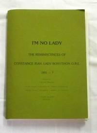 I'm No Lady. The Reminiscences of Constance Jean, Lady Bonython, O.B.E.