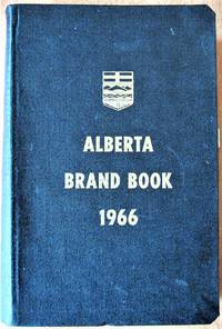 LIVESTOCK BRAND BOOK OF THE PROVINCE OF ALBERTA. Revised to April 19. 1966.