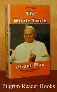 The Whole Truth About Man: John Paul II to University Faculties and  Students.