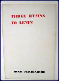 THREE HYMNS TO LENIN. by  Hugh MacDiarmid - Paperback - from Parnassus Book Service and Biblio.com