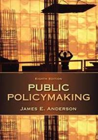 Public Policymaking by James E. Anderson - 2014-01-01