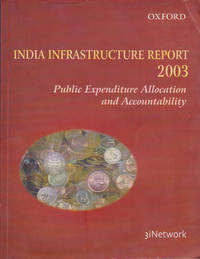 India Infrastructure Report 2003: Public Expenditure Allocation and Accountability