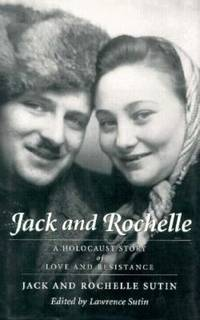 Jack and Rochelle : A Holocaust Story of Love and Resistance