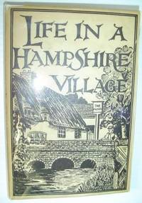 Life in a Hampshire Village - Notes from Past and Present