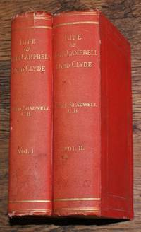 The Life of Colin Campbell, Lord Clyde, Illustrated by Extracts from his Diary and Correspondence, in Two Volumes ( 93rd Highlanders )