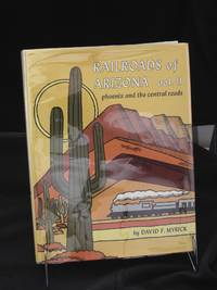image of Railroads of Arizona, vol. II : phoenix and the central roads