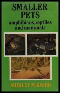 SMALLER PETS - Amphibians Reptiles and Mammals