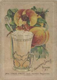 [Trade catalogue - soda fountain]; J. Hungerford Smith CoTrue Fruit Soda Fountain Requisites: Descriptive catalogue, formula book