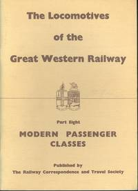 The Locomotives of the Great Western Railway Part Eight - Modern Passenger Classes by ??? - Paperback - Reprint - 1974 - from Dereks Transport Books (SKU: 21647)