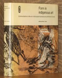 FORM IN INDIGENOUS ART, SCHEMATISATION IN THE ART OF ABORIGINAL AUSTRALIA AND PREHISTORIC EUROPE