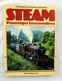 The Illustrated Encyclopedia of the World's Steam Passenger Locomotives