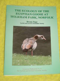 The Ecology of the Egyptian Goose at Holkham Park, Norfolk, Occasional Publication No. 8