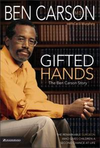 Gifted Hands: The Ben Carson Story by Ben Carson; Cecil Murphey - Hardcover - 1990 - from ThriftBooks (SKU: G0310546508I3N01)