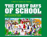 The First Days of School : How to Be an Effective Teacher