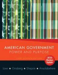 American Government: Power and Purpose (Core Eleventh Edition, 2010 Election Update (without...