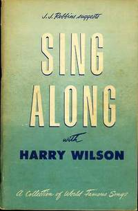 J. J. ROBBINS SUGGESTS SING ALONG WITH HARRY WILSON (A COLLECTION OF WORLD  FAMOUS SONGS)