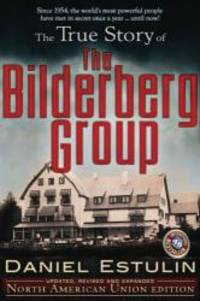 The True Story of the Bilderberg Group by Daniel Estulin - Paperback - 2009-09-07 - from Books Express (SKU: 0979988624n)