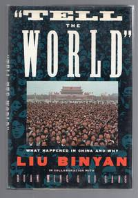 image of Tell the World: What Happened in China and Why