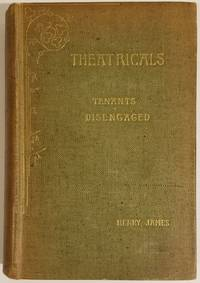 THEATRICALS: TWO COMEDIES: TENANTS AND DISENGAGED [First American Edition]