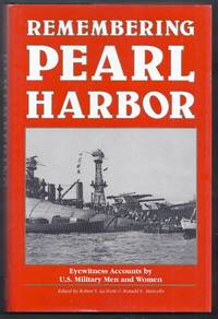 Remembering Pearl Harbor.  Eyewitness Accounts by U.S. Military Men and Women