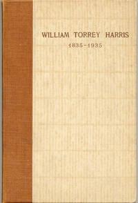 William Torrey Harris 1835 - 1935
