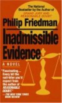 INADMISSIBLE EVIDENCE by  PHILIP FRIEDMAN - Paperback - 1993-10-04 - from The Book Shelf and Biblio.com