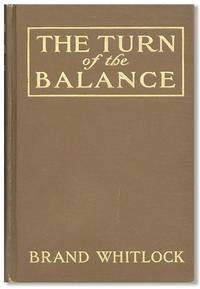 The Turn of the Balance by  Brand [SOCIAL FICTION] [CRIME & THE UNDERWORLD] WHITLOCK - First Edition - 1907 - from Lorne Bair Rare Books and Biblio.com