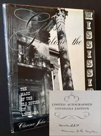 Ghosts Along the Mississippi: The Magic of the Old Houses of Louisiana (The Limited Autographed Edition -- In Dustjacket and Slipcase)