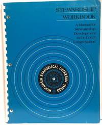 Stewardship Workbook: A Manual for Stewardship Development  in the Local Congregation