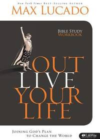 image of Outlive Your Life : Joining God's Plan to Change the World