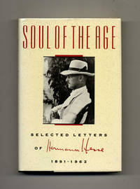 image of Soul Of The Age; Selected Letters Of Hermann Hesse 1891 - 1962