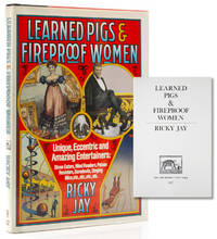 image of Learned Pigs_Fireproof Women: Unique, Eccentric and Amazing Entertainers Ricky Jay