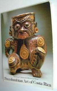 Between Continents/Between Seas: Pre-Columbian Art of Costa Rica by  Suzanne; et al Abel-Vidor - Paperback - First Edition - 1981 - from RareNonFiction.com (SKU: 636a6084)