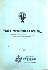 AKI YERUSHALAYIM.  Revista de Emisión en Djudeo-Espanyol de Kol Israel-la boz de Israel.  /12/ 1982