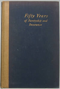 image of Fifty Years of Suretyship and Insurance: The Story of United States Fidelity and Guaranty Company