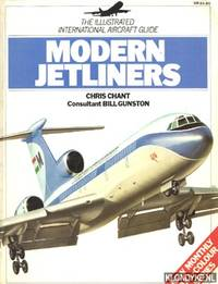The illustrated international aircraft guide: Modern Jetliners by  Chris Chant - Paperback - 1980 - from Klondyke and Biblio.co.uk