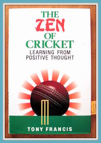 The Zen of Cricket. Learning From Positive Thought