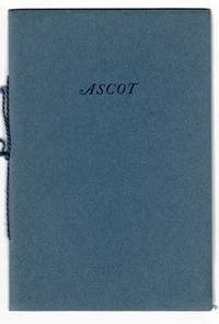 Ascot. Printed, not published, for the friends of A. Edward Newton