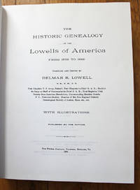 The Historic Genealogy of the Lowells of America from 1639 to 1899