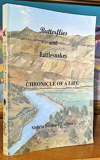 Butterflies and Rattlesnakes. Chronicle of a Life