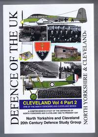 image of Defence of the UK, North Yorkshire & Cleveland, A Comprehensive Study of the Defences of North Yorkshire and Cleveland 1900 to Present Day. Cleveland Vol. 4 Part 2