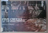 Five Metropolitan Creeks of the River Torrens, South Australia - An Environmental and Historical Study by  J. W. [ed] Warburton - Paperback - 2nd Impression - 1978 - from Laura Books (SKU: 028661)