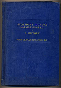image of Stormont, Dundas and Glengarry: A History 1784-1945