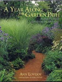 A Year Along the Garden Path.  Beyond-the-Basics Gardening for All Seasons