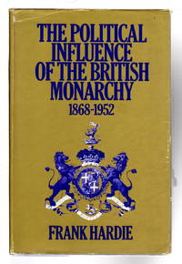 THE POLITICAL INFLUENCE OF THE BRITISH MONARCHY, 1968 - 1952.